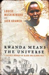 Rwanda Means the Universe: A Native's Memoir of Blood and Bloodlines