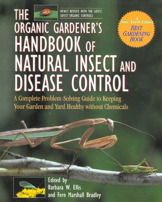 The Organic Gardener's Handbook of Natural Insect and Disease... by Fern Marshall Bradley