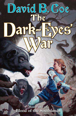The Dark-Eyes' War by David B. Coe