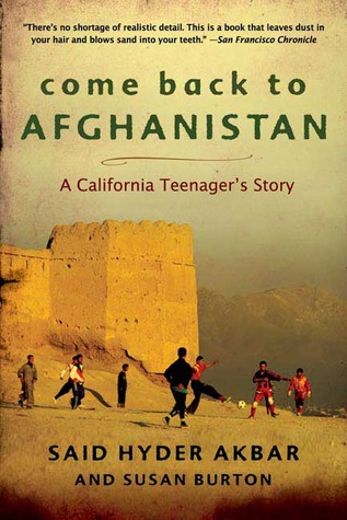 Come Back to Afghanistan: Trying to Rebuild a Country with My Father, My Brother, My One-Eyed Uncle, Bearded Tribesmen, and President Karzai