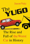 The Yugo by Jason Vuic