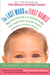 The Last Word on First Names: The Definitive A-Z Guide to the Best and Worst in Baby Names by America's Leading Experts