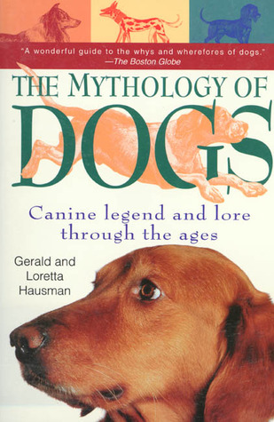 The Mythology of Dogs: Canine Legend