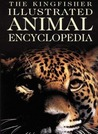 The Kingfisher Illustrated Animal Encyclopedia (Kingfisher Family of Encyclopedias)