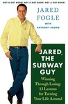 Jared, the Subway Guy: Winning Through Losing: 13 Lessons for Turning Your Life Around