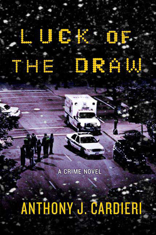Luck of the Draw by Anthony J. Cardieri