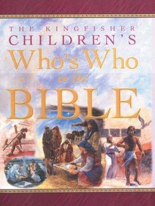 The Kingfisher Children's Who's Who in the Bible