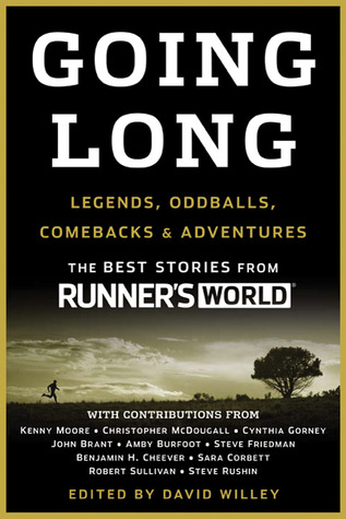 Going Long: Legends, Oddballs, Comebacks & Adventures
