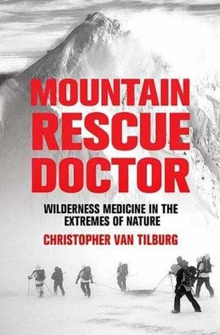 Mountain Rescue Doctor by Christopher Van Tilburg