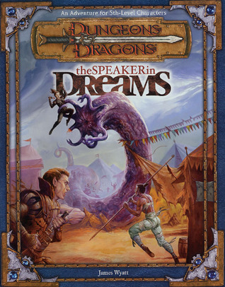 The Speaker in Dreams: An Adventure for 5th-Level Characters (Dungeons & Dragons Adventure)