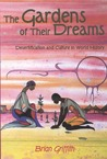 The Gardens of Their Dreams: Desertification and Culture in World History