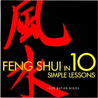 Feng Shui in 10 Simple Lessons by Jane Butler-Biggs