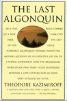 The Last Algonquin by Theodore Kazimiroff