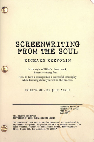 Screenwriting From the Soul by Richard W. Krevolin