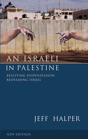 An Israeli in Palestine by Jeff Halper
