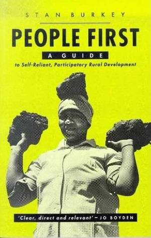 People First: A Guide to Self-Reliant, Participatory Rural Development