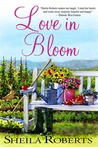 Love in Bloom by Sheila Roberts