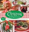 Gooseberry Patch: Christmas All Through the House: Over 600 Holiday Recipes, Cheery Crafts and Easy-to-Make Gifts fo r Flurries of Fun!