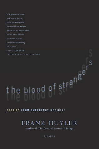 The Blood of Strangers: Stories from Emergency Medicine