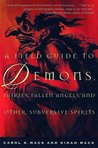 A Field Guide to Demons, Fairies, Fallen Angels and Other Sub... by Carol K. Mack