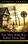 The Man Who Was Taller Than God (Carl Wilcox, #9)