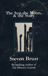 The Sun, the Moon, & the Stars by Steven Brust