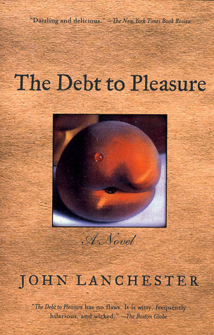 The Debt to Pleasure by John Lanchester