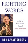 Fighting Words: A Tale of How Liberals Created Neo-Conservativism