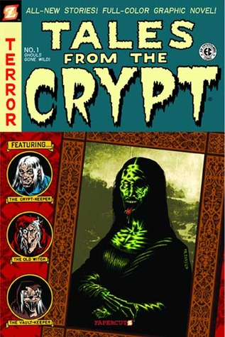 Tales from the Crypt #1: Ghouls Gone Wild (Tales from the Crypt Graphic Novels #1)