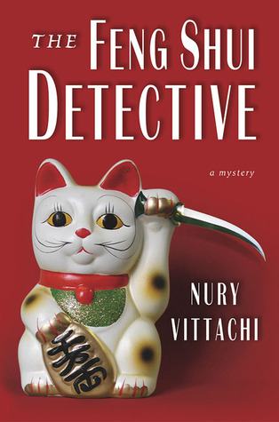 The Feng Shui Detective by Nury Vittachi