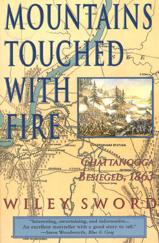 Mountains Touched with Fire: Chattanooga Besieged, 1863