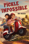 Pickle Impossible by Eli Stutz