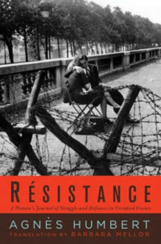 Review Resistance: A French Woman's Journal of the War PDF by Agnès Humbert, Barbara Mellor, Julien Blanc