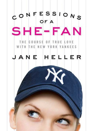 Confessions of a She-Fan by Jane Heller
