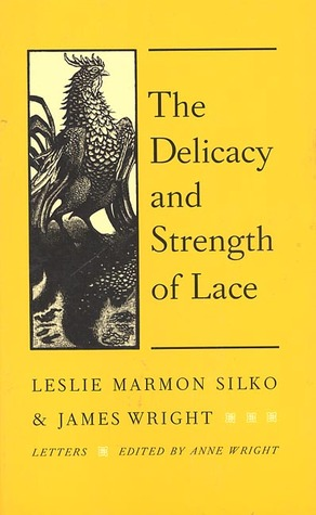 The Delicacy and Strength of Lace by Leslie Marmon Silko