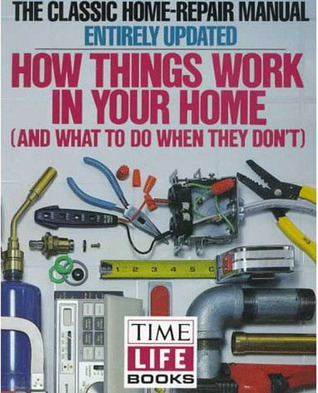 Download online How Things Work in Your Home and What to Do when They Don't by Time-Life Books ePub