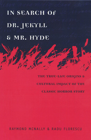 In Search of Dr Jekyll and Mr Hyde by Radu Florescu