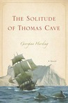 The Solitude of Thomas Cave: A Novel