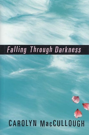 Falling Through Darkness by Carolyn MacCullough