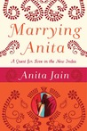 Marrying Anita by Anita Jain