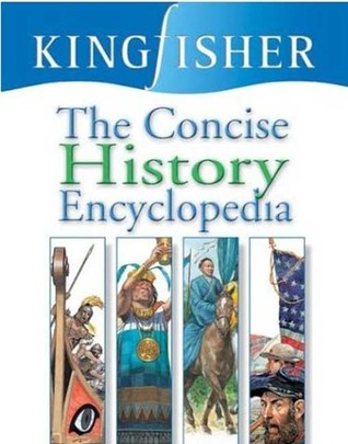The Concise History Encyclopedia by Kingfisher