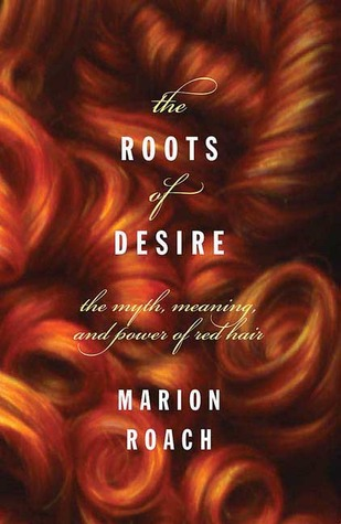 The Roots of Desire by Marion Roach