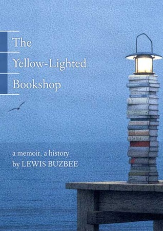 The Yellow-Lighted Bookshop by Lewis Buzbee