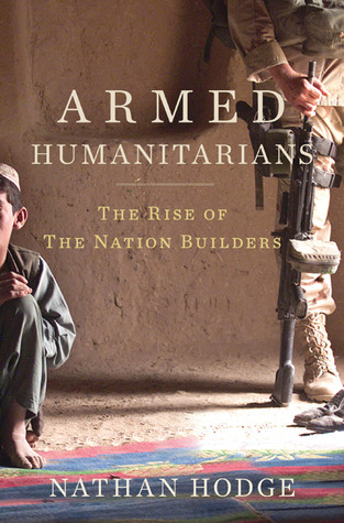 The Armed Humanitarians by Nathan Hodge