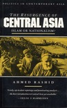 The Resurgence of Central Asia: Islam or Nationalism