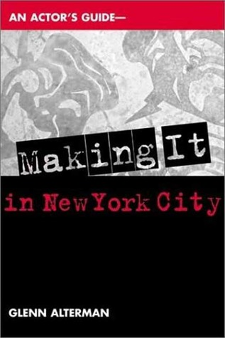 An Actor's Guide--Making It in New York City