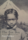 The Fox Boy: The Story of an Abducted Child