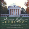 Thomas Jefferson: The Built Legacy of Our Third President