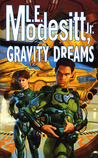 Gravity Dreams by L.E. Modesitt Jr.