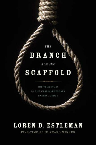 The Branch and the Scaffold by Loren D. Estleman